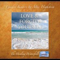 Love & Forgive Yourself - Max Highstein