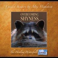 Overcoming Shyness - Max Highstein
