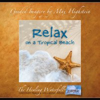 Relax on a Tropical Beach - Max Highstein