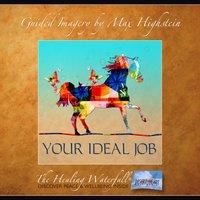 Your Ideal Job - Max Highstein