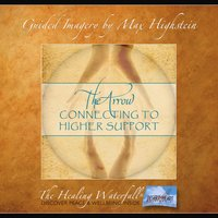 The Arrow: Connecting to Higher Guidance - Max Highstein