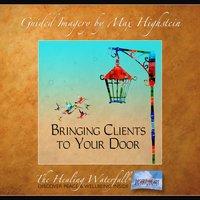 Bringing Clients to Your Door - Max Highstein