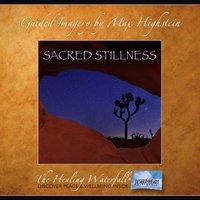 Sacred Stillness - Max Highstein
