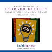4 Guided Meditations For Unlocking Intuition - Belleruth Naparstek, Steven Mark Kohn