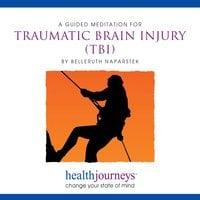 A Guided Meditation For Traumatic Brain Injury (TBI) - Belleruth Naparstek, Steven Mark Kohn