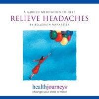 A Guided Meditation To Help Relieve Headaches - Belleruth Naparstek, Steven Mark Kohn