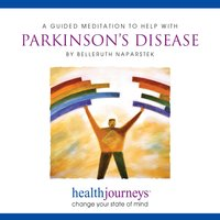 A Guided Meditation To Help With Parkinson's Disease - Belleruth Naparstek, Steven Mark Kohn