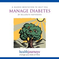 A Guided Meditation To Help You Manage Diabetes - Belleruth Naparstek, Steven Mark Kohn