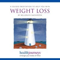 A Guided Meditation To Help You With Weight Loss - Belleruth Naparstek, Steven Mark Kohn