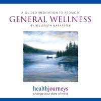 A Guided Meditation To Promote General Wellness - Belleruth Naparstek, Steven Mark Kohn