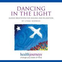 Dancing in the Light - Steven Mark Kohn, Lynn Newman