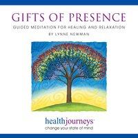 Gifts of Presence - Steven Mark Kohn, Lynn Newman