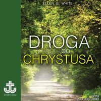 Droga do Chrystusa - Ellen G. White