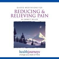 Guided Meditations For Reducing & Relieving Pain - Steven Mark Kohn, Emmett Miller