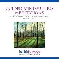 Guided Mindfulness Meditations - Julie Lusk