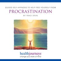 Guided Self-Hypnosis To Help Free Yourself From Procrastination - Traci Stein, Steven Mark Kohn