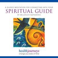Guided Meditation For Connecting With Your Spiritual Guide - Belleruth Naparstek, Steven Mark Kohn