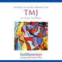 Hypnosis & Guided Imagery For TMJ - Steven Mark Kohn, Carol Ginandes