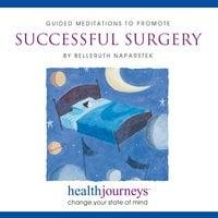 Meditations to Promote Successful Surgery - Belleruth Naparstek
