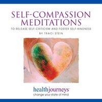 Self-Compassion Meditations - Traci Stein