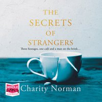 The Secrets of Strangers - Charity Norman