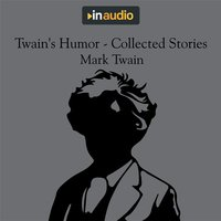 Twain's Humor: Collected Stories - Mark Twain