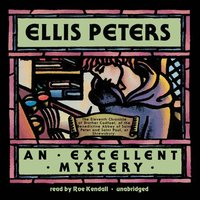 An Excellent Mystery - Ellis Peters