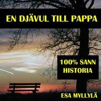 En djävul till pappa - Esa Myllylä