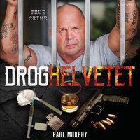 Droghelvetet - Paul Murphy, Kimmo Harjula