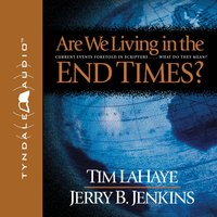 Are We Living in the End Times? - Jerry B. Jenkins, Tim LaHaye