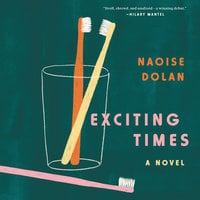 Exciting Times: A Novel - Naoise Dolan