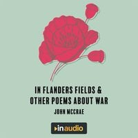 In Flanders Fields & Other Poems About War - Wilfred Owen, John McCrae