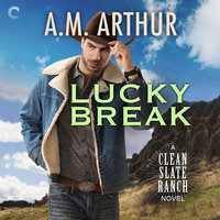 Lucky Break - A.M. Arthur
