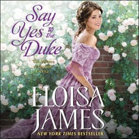 Say Yes to the Duke: The Wildes of Lindow Castle - Eloisa James
