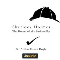Sherlock Holmes: The Hound of the Baskervilles - Sir Arthur Conan Doyle