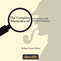 The Complete Adventures and Memoirs of Sherlock Holmes - Sir Arthur Conan Doyle