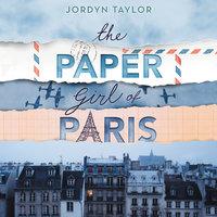 The Paper Girl of Paris - Jordyn Taylor