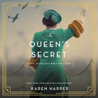 The Queen's Secret: A Novel of England's World War II Queen - Karen Harper