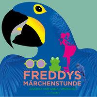 Freddys Märchenstunde - Ludwig Börne, Gräfin Valeska Bethusy-Huc, Anna Bethe-Kuhn