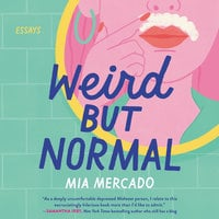 Weird but Normal: Essays - Mia Mercado
