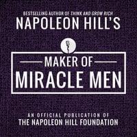 Maker Of Miracle Men - Napoleon Hill