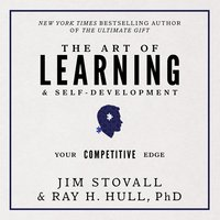 The Art of Learning and Self-Development: Your Competitive Edge - Jim Stovall, Ray Hull, PhD
