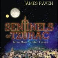 Sentinels of Tzurac: Terra Major Under Threat - James Raven