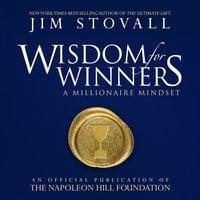 Wisdom for Winners: A Millionaire Mindset - Jim Stovall