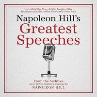 Napoleon Hill's Greatest Speeches - Napoleon Hill