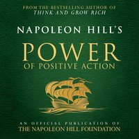 Napoleon Hill's Power of Positive Action - Napoleon Hill