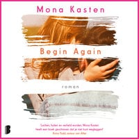 Begin again - Mona Kasten