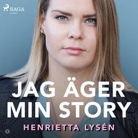 Jag äger min story - Henrietta Lysén