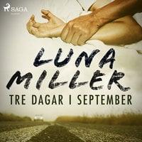 Tre dagar i september - Luna Miller