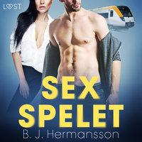 Sexspelet - erotisk novell - B.J. Hermansson